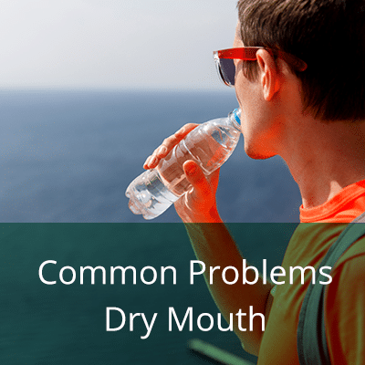 Common Dental Problems DRY MOUTH